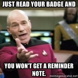 Why the fuck - Just read your badge and  You won't get a reminder note.