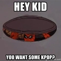 Spiderman in Sewer - Hey kid you want some kpop?