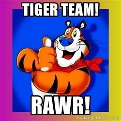 Tony The Tiger - TIGER TEAM! RAWR!