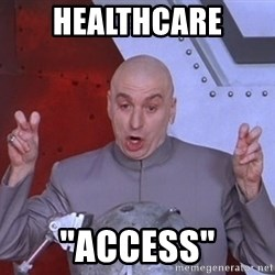 "Dr. Evil Air Quotes - Healthcare ""access"""