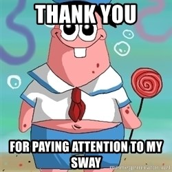 Swag Patrick - Thank You For paying attention to my sway