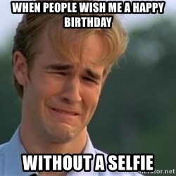 James Van Der Beek - When people wish me a Happy biRThday Without a selfie