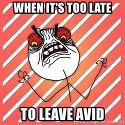 iHate - When it's too late to leave avid