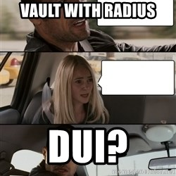 The Rock driving - Vault with RADIUS DUI?