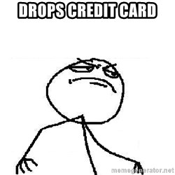 Fuck Yeah - drops credit card
