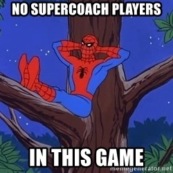 Spiderman Tree - No supercoach players In this game