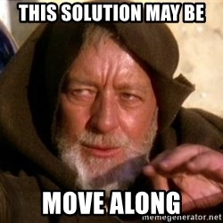 JEDI KNIGHT - This solution may be move along