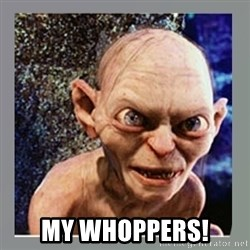 Smeagol -  MY whoppers!