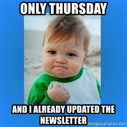 yes baby 2 - only Thursday and I already updated the newsletter