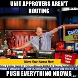 Mad Karma With Jim Cramer - Unit approvers aren't routing Push everything nrows