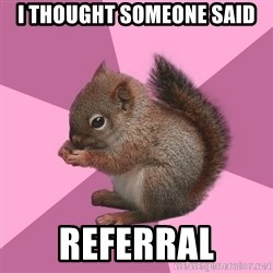 Shipper Squirrel - I thought someone said referral