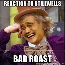 yaowonkaxd - ReAction to stillwells Bad roast