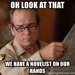 Tommy Lee Jones  - oh look at that we have a novelist on our hands