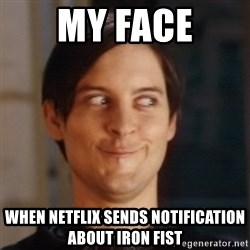 Peter Parker Spider Man - My face When Netflix sends notification about iron fist