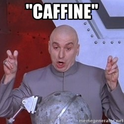 "Dr. Evil Air Quotes - ""caffine"""