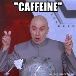 "Dr. Evil Air Quotes - ""caffeine"""