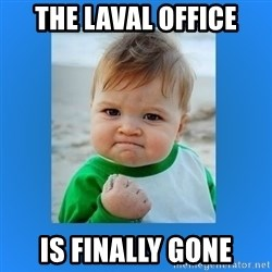 yes baby 2 - The Laval office is finally gone