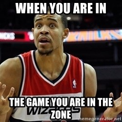 Basketball JaVale Mcgee - When you are in  the game you are in the zone