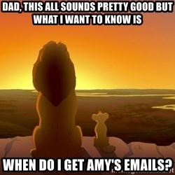 porcodioooooooooo - Dad, this all sounds pretty good but what i want to know is when do I get amy's emails?