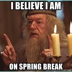 dumbledore fingers - I BELIEVE I am On spring Break