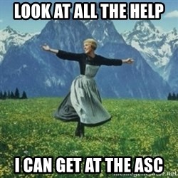 sound of music - Look at all the help  I can get at the ASC