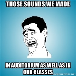 Laughing Man - Those sounds we made in auditorium as well as in our classes