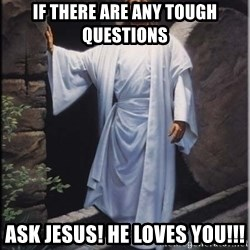 Hell Yeah Jesus - IF THERE ARE ANY TOUGH QUESTIONS ASK JESUS! He Loves you!!!