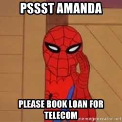Spidermanwhisper - Pssst Amanda Please book loan for Telecom