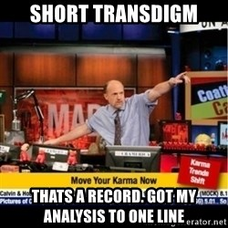 Mad Karma With Jim Cramer - Short transdIgm Thats A record. Got my analysis to one line