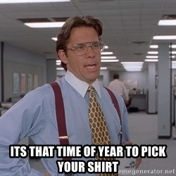 Ariox12 -  ITS THAT TIME OF YEAR TO PICK YOUR SHIRT