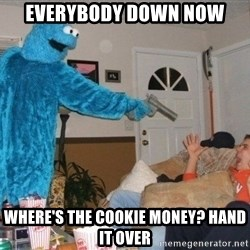 Bad Ass Cookie Monster - everybody down now where's the cookie money? Hand it over