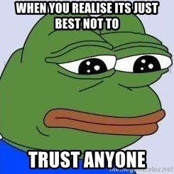 Sad Frog Color - When you realise its just best not to  Trust anyone