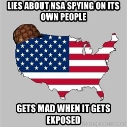 Scumbag America2 - Lies about nsa spying on its own people Gets maD when it gets exposed
