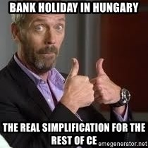 cool story bro house - Bank holiday in hungary the real simplification for the rest of ce