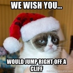 Grumpy Cat Santa Hat - we wish you... would jump right off a cliff
