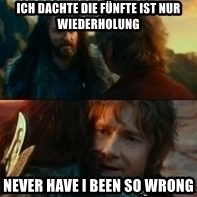 Never Have I Been So Wrong - ich dachte die fünfte ist nur wiederholung never have i been so wrong