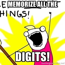 clean all the things - memorize All The digits!