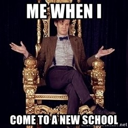 Hipster Doctor Who - Me when i come to a new school