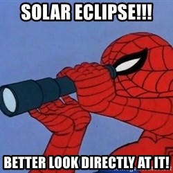 Spiderman Lunar Eclipse - solar eclipse!!! better look directly at it!