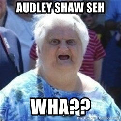 Fat Woman Wat - Audley Shaw Seh Wha??