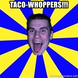 Sexy_Taxy - taco-whoppers!!!