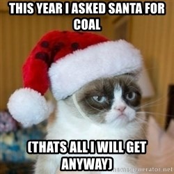 Grumpy Cat Santa Hat - this year i asked santa for coal (thats all i will get anyway)
