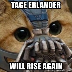 bane cat - TAGE erlander will rise again