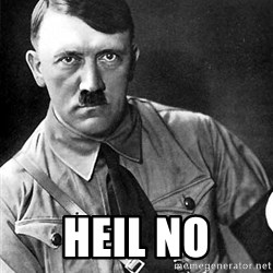 Hitler Advice -  Heil no