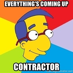 Milhouse - everything's coming up contractor