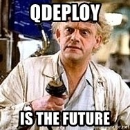 Doc Back to the future - qdeploy is the future