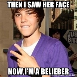Justin Beiber - Then I saw her face Now I'm a belieber