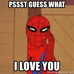 Spidermanwhisper - pssst guess what i love you