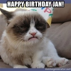 Birthday Grumpy Cat - happy birthday jan!