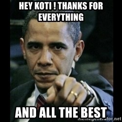 obama pointing - HEY KOTI ! tHANKS FOR EVERYTHING AND ALL THE BEST